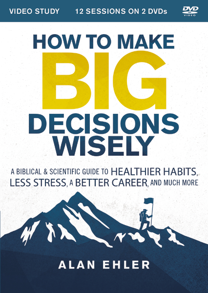 How to Make Big Decisions Wisely Video Study