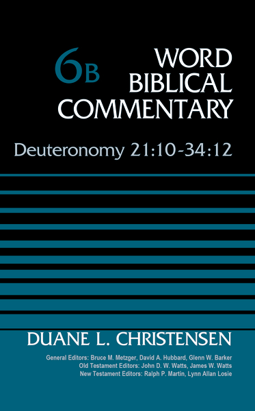 Deuteronomy 21:10-34:12, Volume 6B
