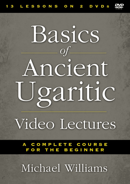 Basics of Ancient Ugaritic Video Lectures