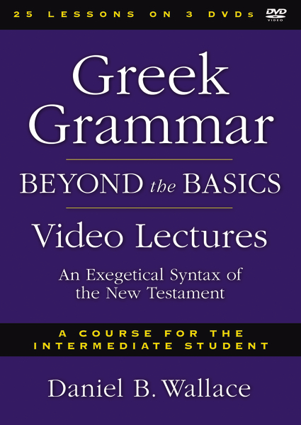 Greek Grammar Beyond the Basics Video Lectures