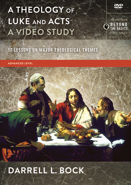 A Theology of Luke and Acts, A Video Study
