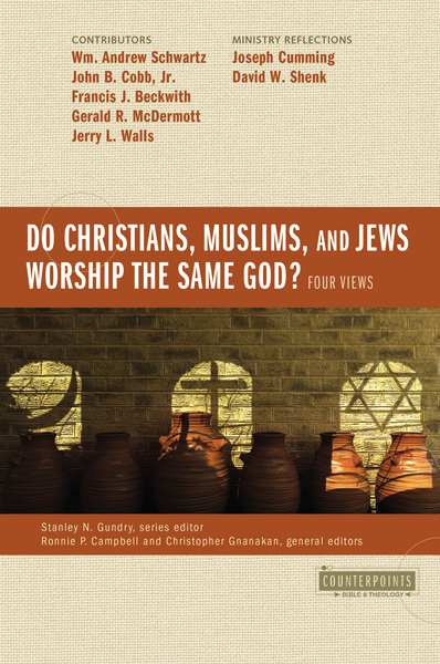 Do Christians, Muslims, and Jews Worship the Same God?: Four Views