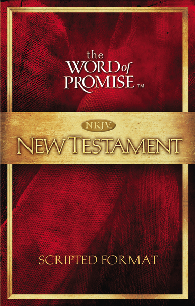 The Word of Promise Scripted NKJV New Testament