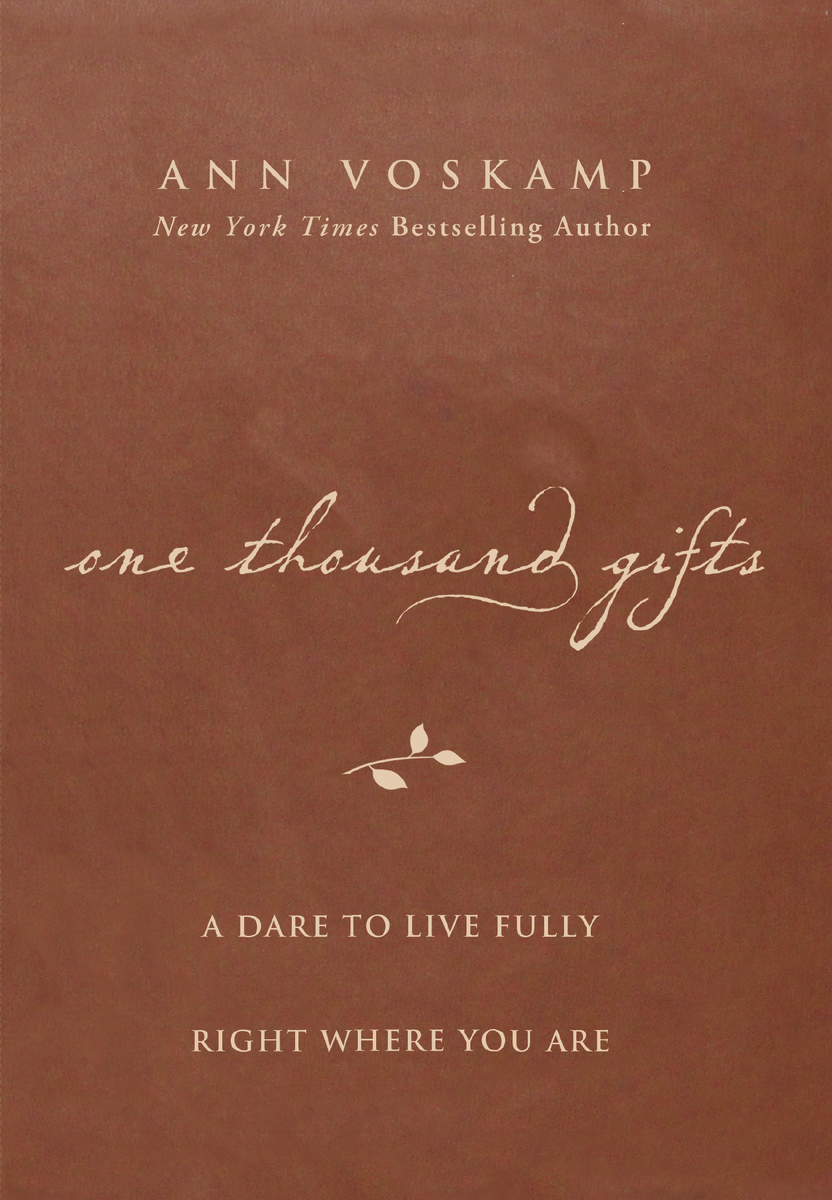 Image for One Thousand Gifts: A Dare to Live Fully Right Where You Are